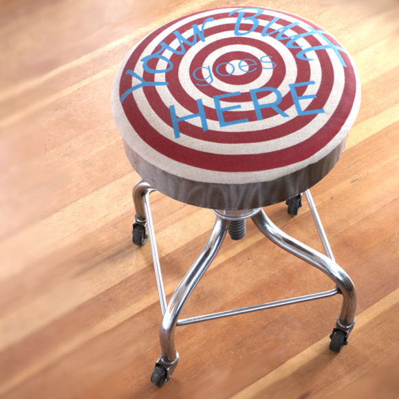 Your Butt Goes Here - Seat Cover - Stool